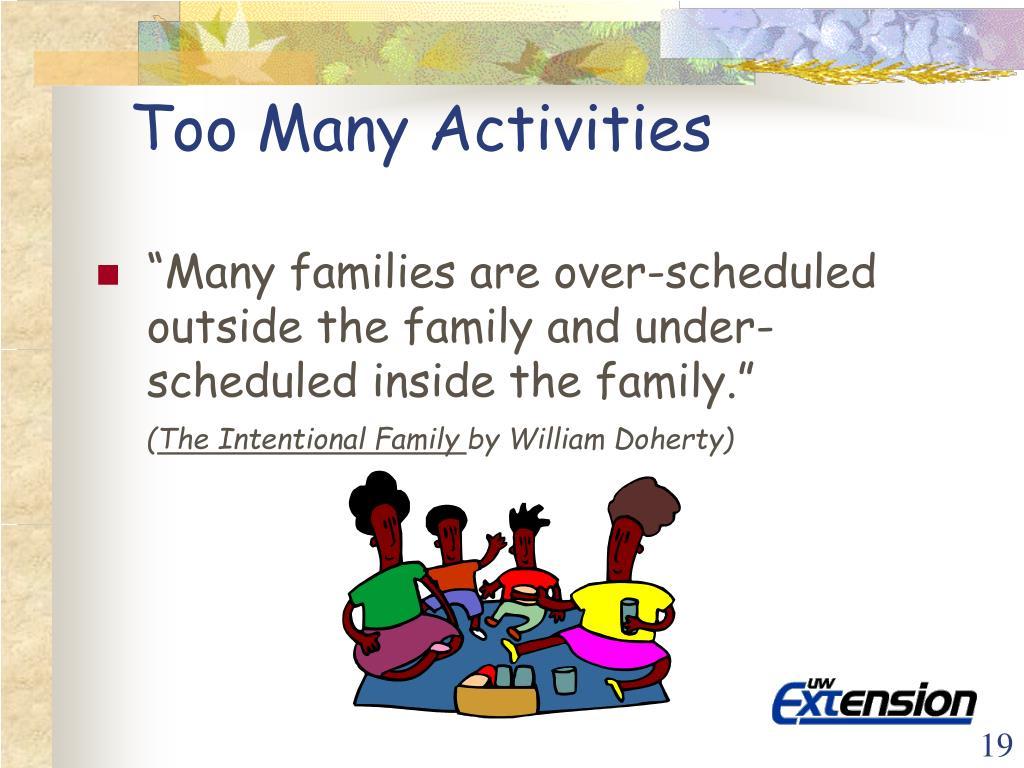 Too Many Activities