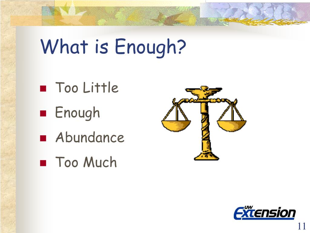 What is Enough?