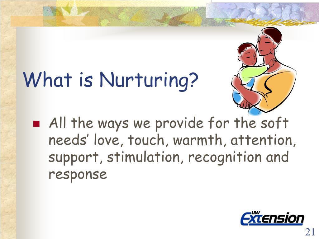 What is Nurturing?