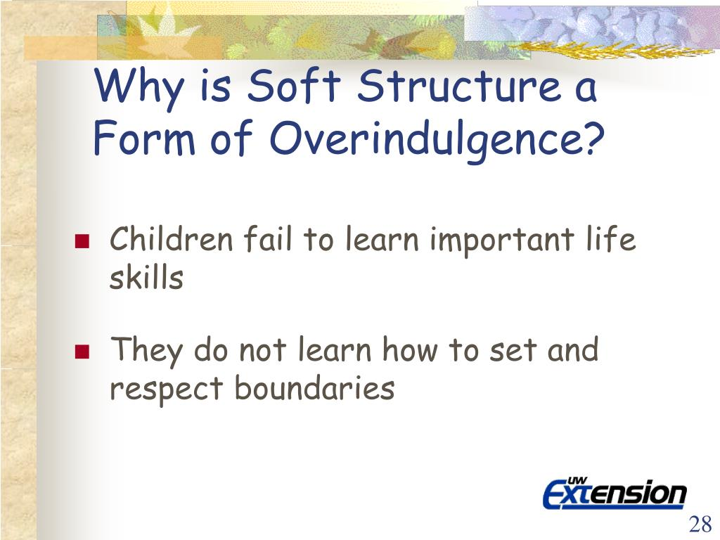 Why is Soft Structure a Form of Overindulgence?