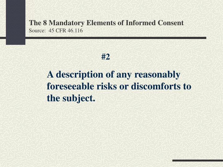 The 8 mandatory elements of informed consent source 45 cfr 46 1162