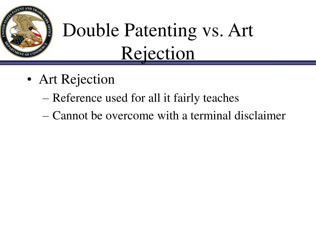 Double Patenting vs. Art Rejection