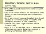 humphreys findings destroy many stereotypes