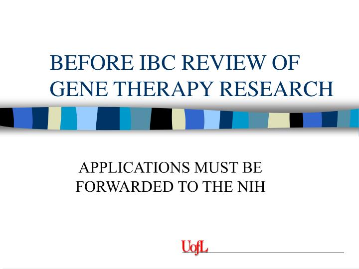 Before ibc review of gene therapy research