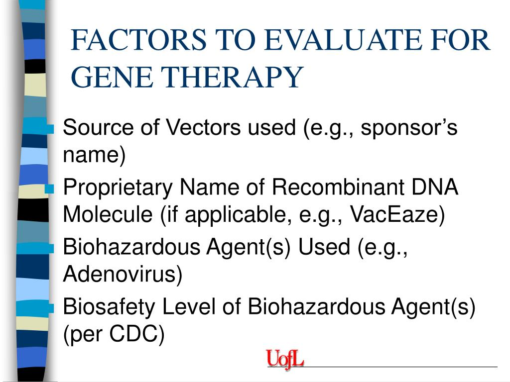 FACTORS TO EVALUATE FOR GENE THERAPY