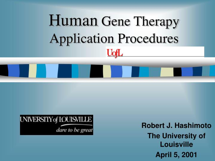 Human gene therapy application procedures