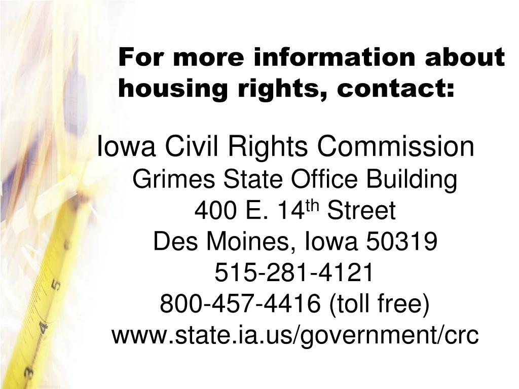 For more information about  housing rights, contact: