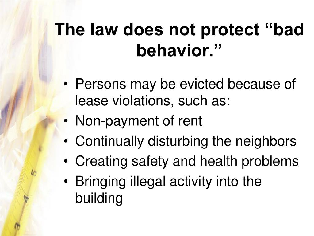 "The law does not protect ""bad behavior."""