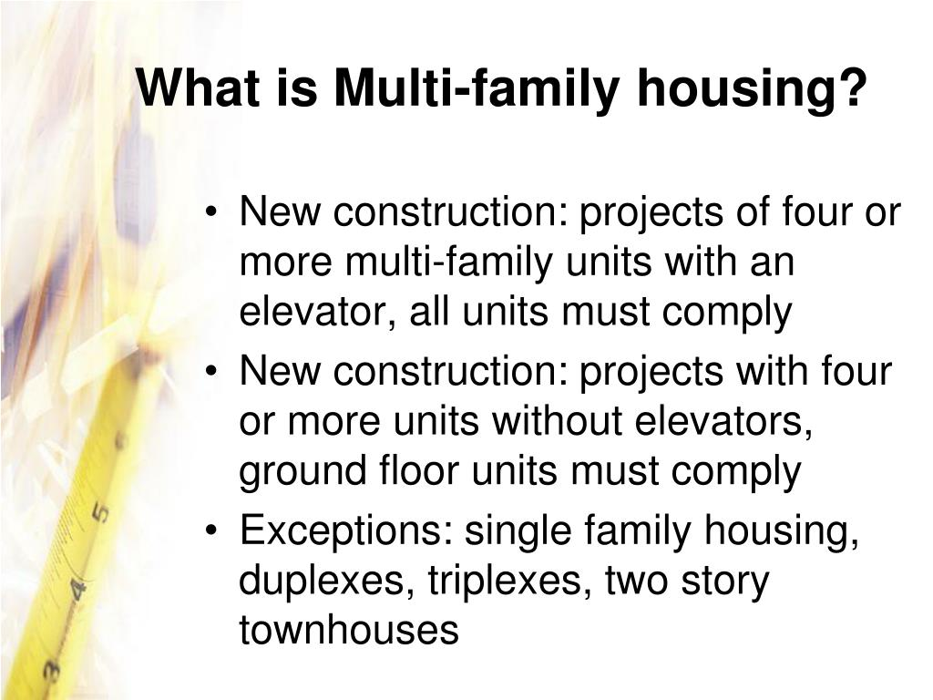 What is Multi-family housing?