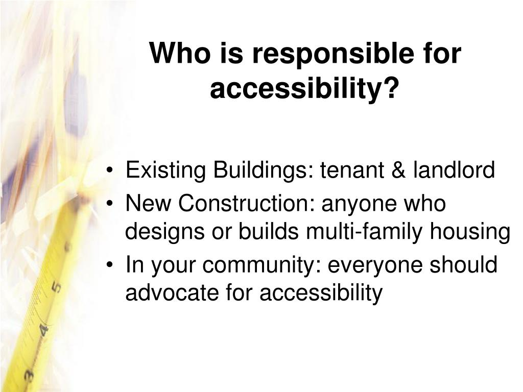 Who is responsible for accessibility?