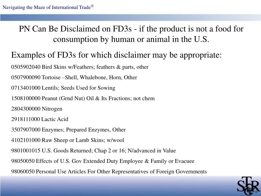 PN Can Be Disclaimed on FD3s - if the product is not a food for consumption by human or animal in the U.S.