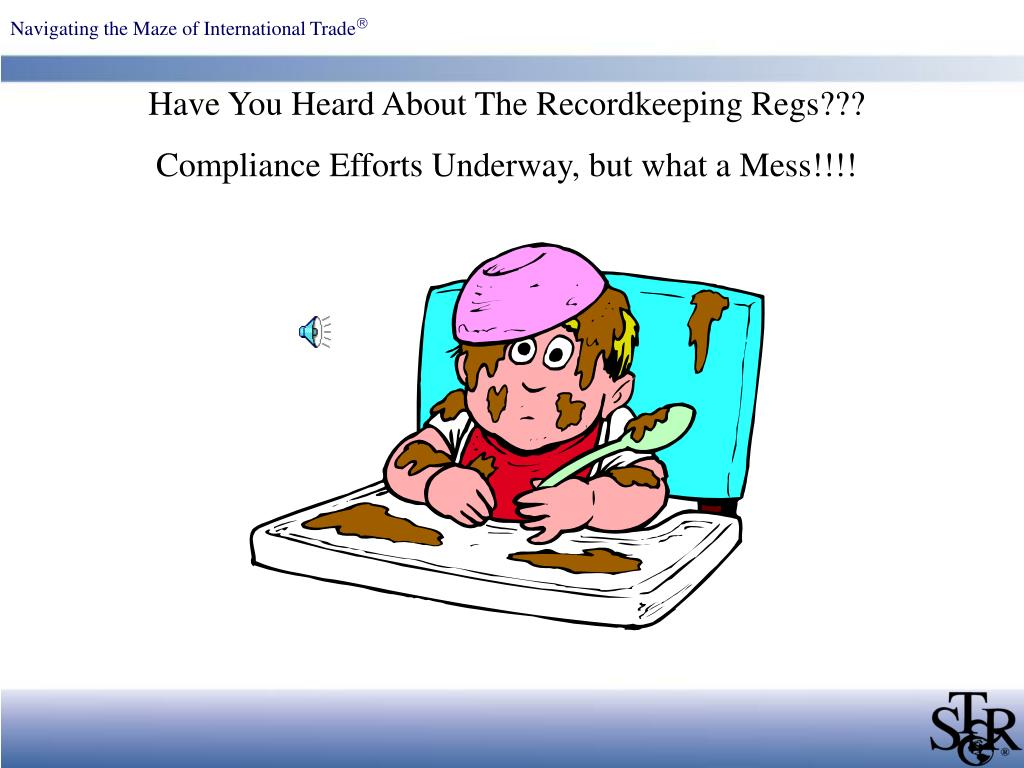 Have You Heard About The Recordkeeping Regs???