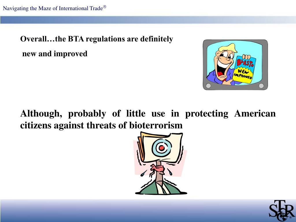 Overall…the BTA regulations are definitely
