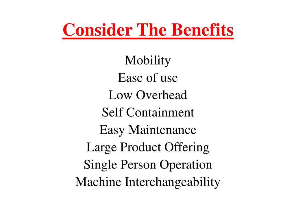 Consider The Benefits