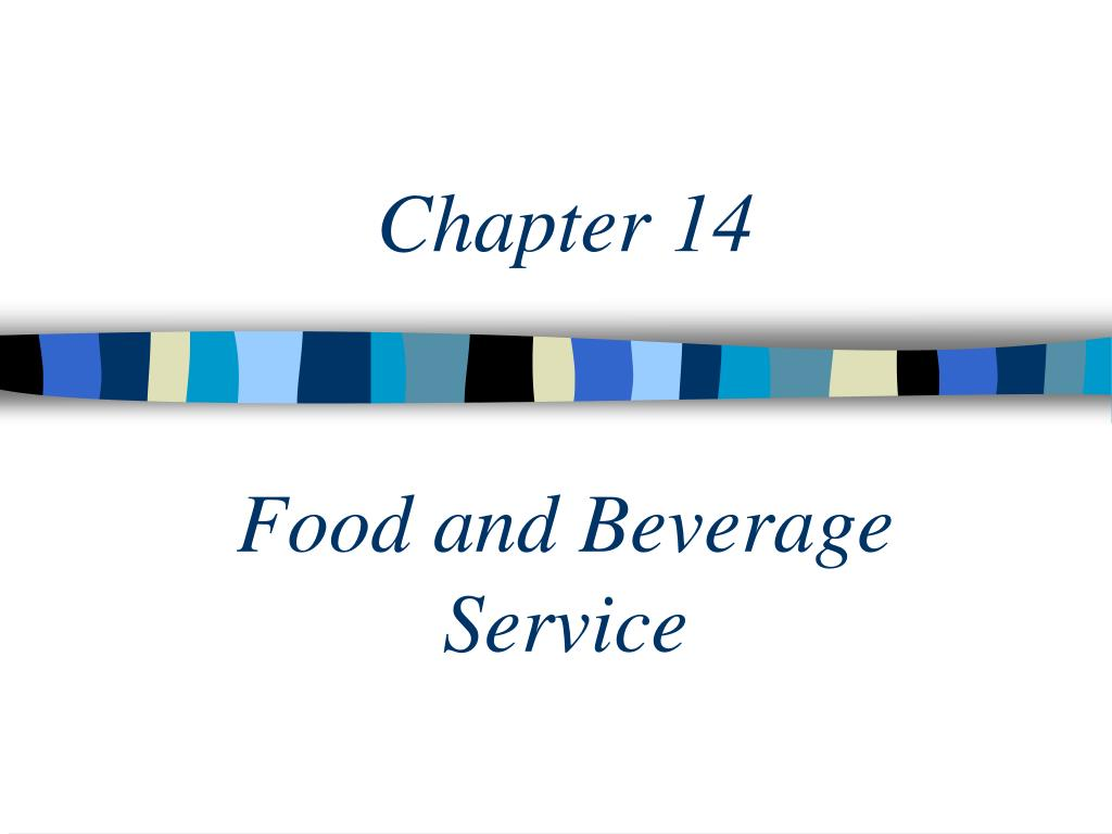 chapter 14 food and beverage service l.