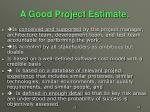 a good project estimate
