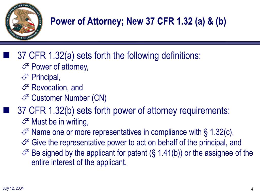 Power of Attorney; New 37 CFR 1.32 (a) & (b)