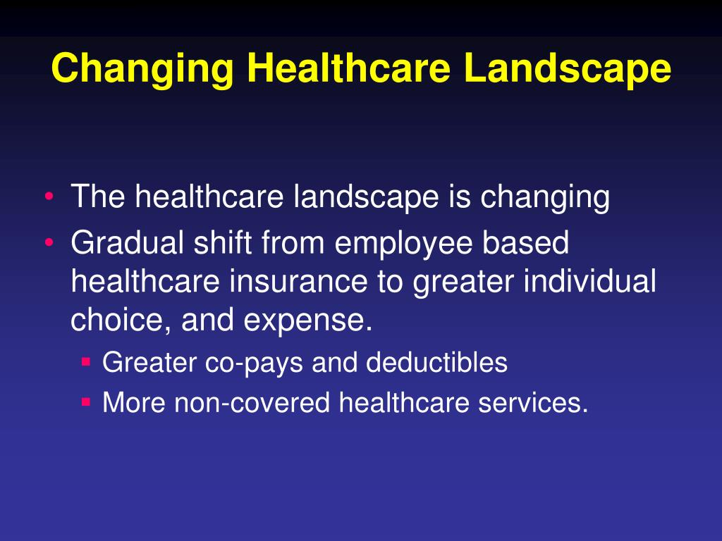 Changing Healthcare Landscape