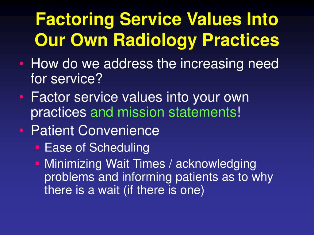 Factoring Service Values Into Our Own Radiology Practices