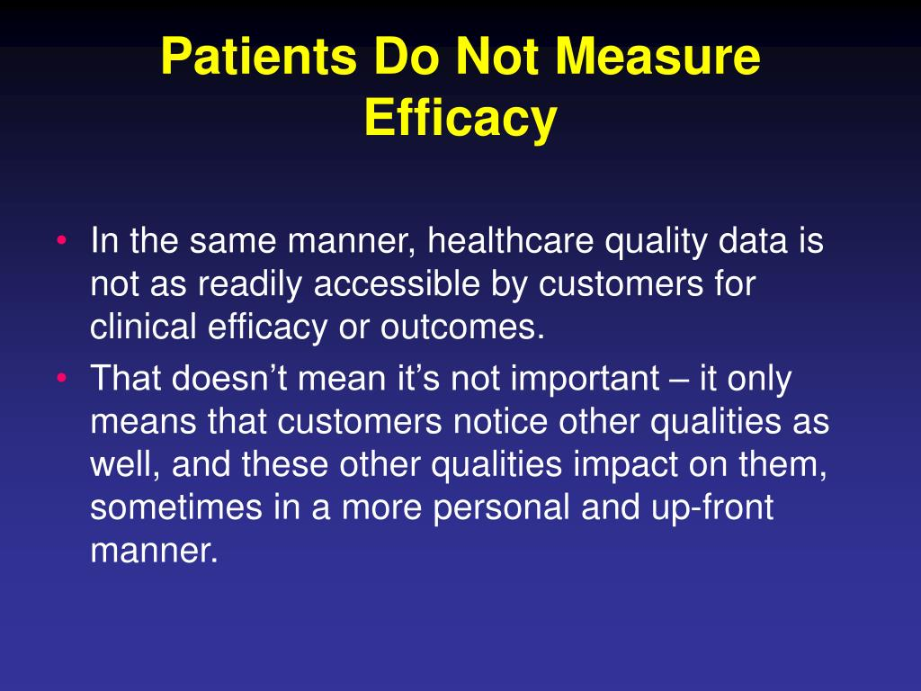 Patients Do Not Measure Efficacy