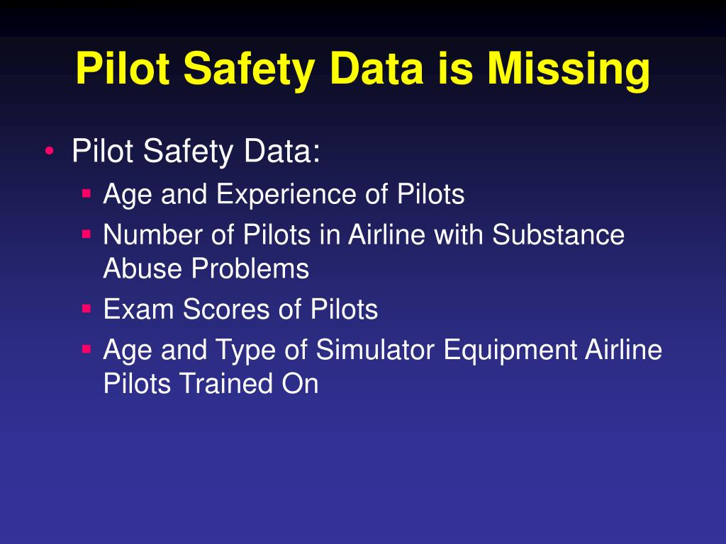 Pilot Safety Data is Missing
