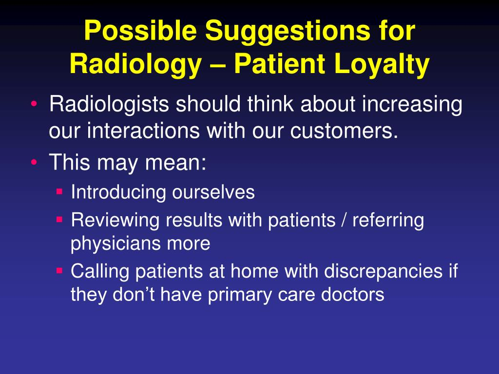 Possible Suggestions for Radiology – Patient Loyalty