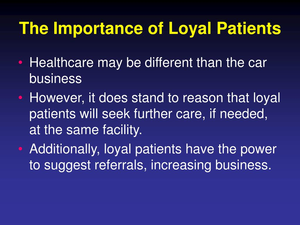 The Importance of Loyal Patients