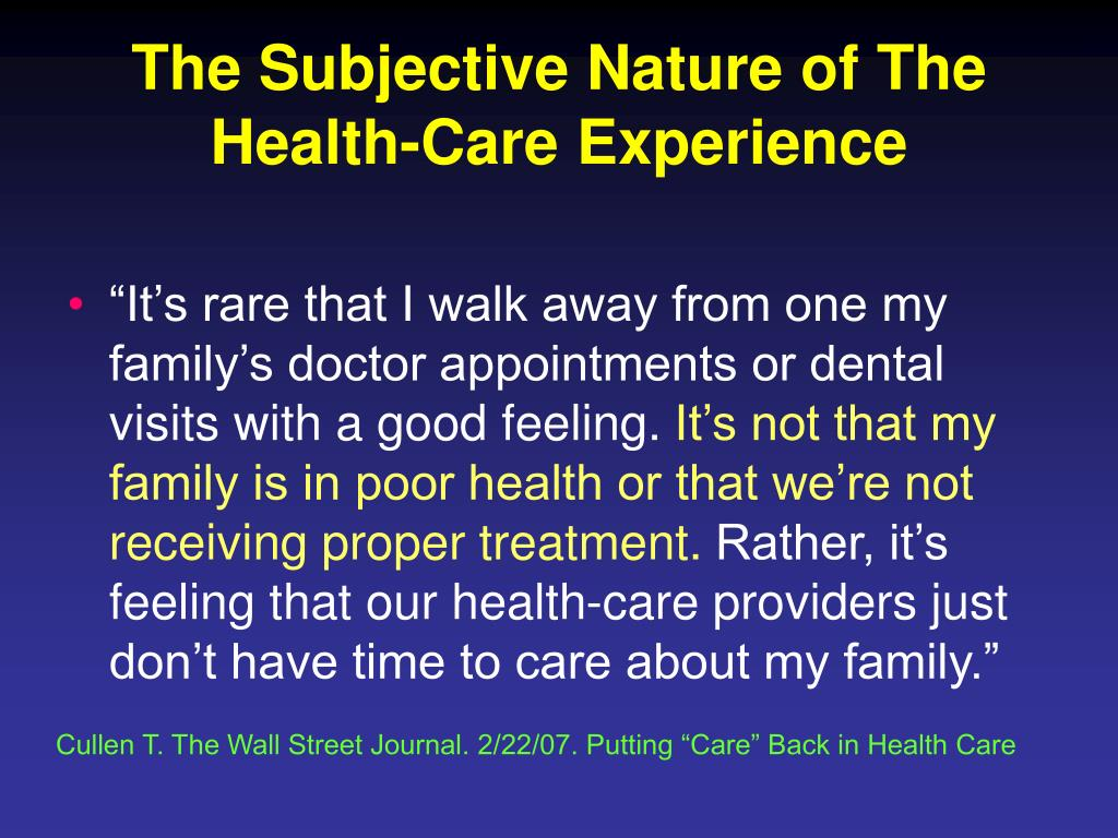 The Subjective Nature of The Health-Care Experience