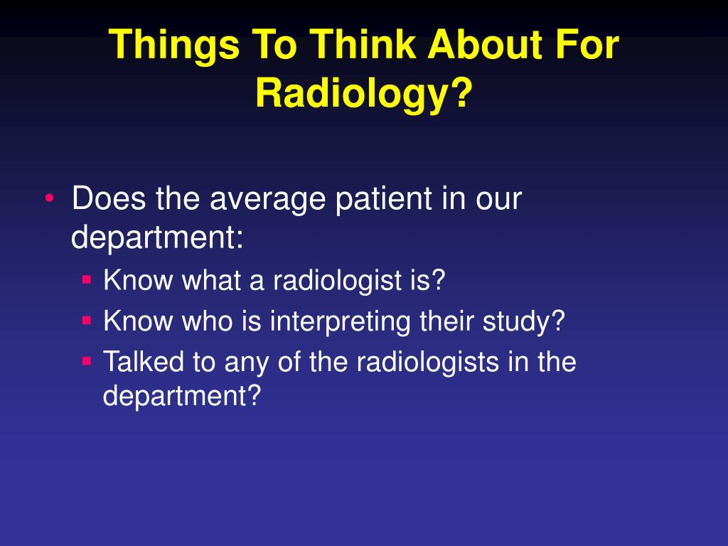 Things To Think About For Radiology?