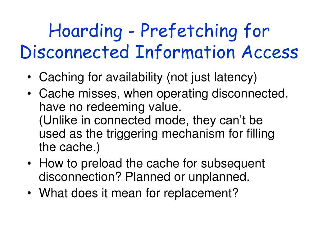 Hoarding - Prefetching for Disconnected Information Access