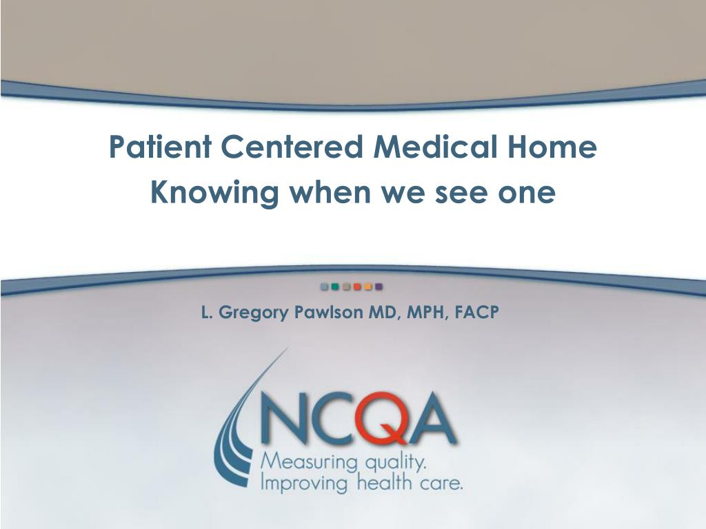 patient centered medical home knowing when we see one l.