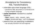 annotations for consistency xsl transformations