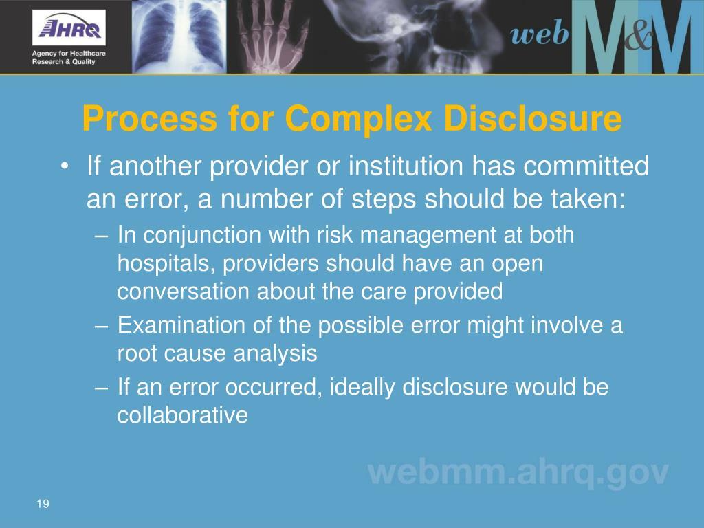 Process for Complex Disclosure
