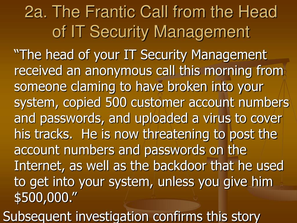 2a. The Frantic Call from the Head of IT Security Management