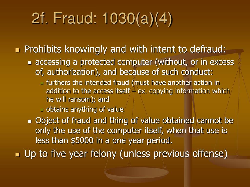 2f. Fraud: 1030(a)(4)