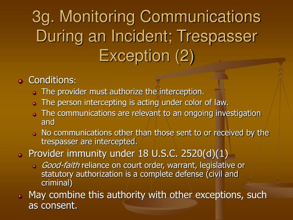 3g. Monitoring Communications During an Incident; Trespasser Exception (2)