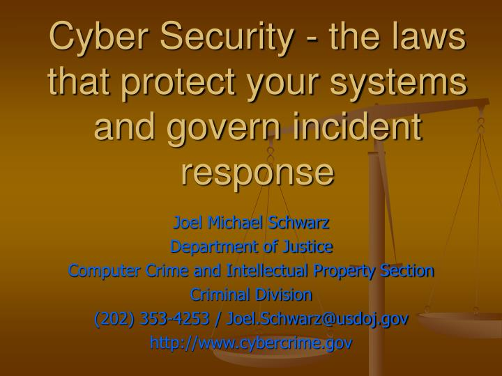 Cyber security the laws that protect your systems and govern incident response