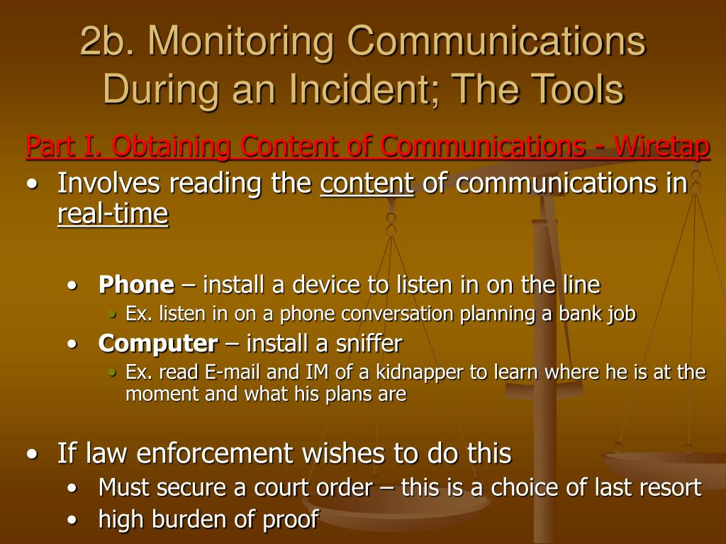 2b. Monitoring Communications  During an Incident; The Tools
