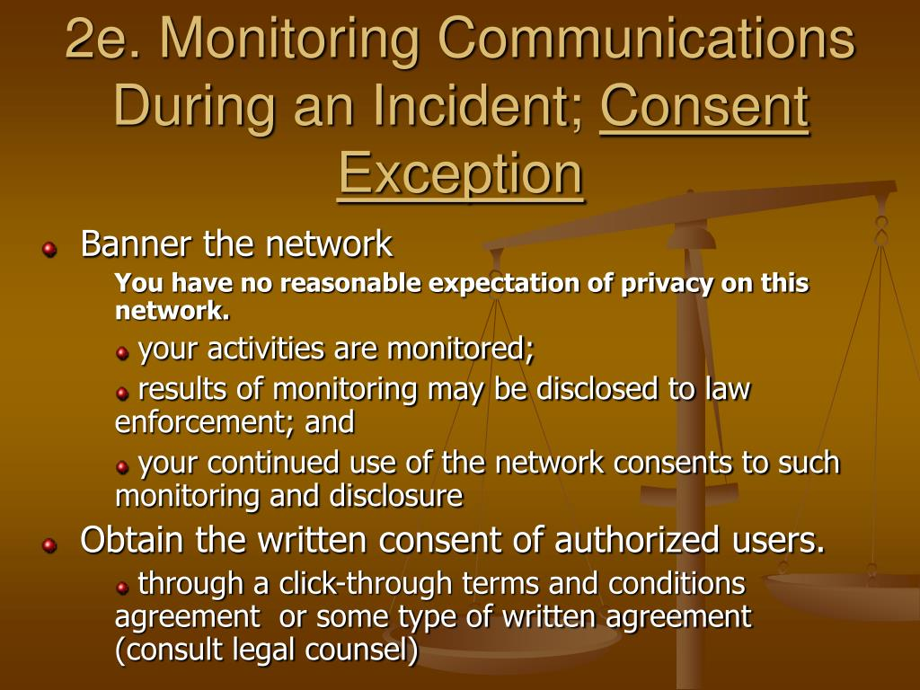 2e. Monitoring Communications During an Incident;