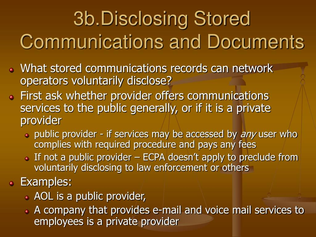 3b.Disclosing Stored Communications and Documents