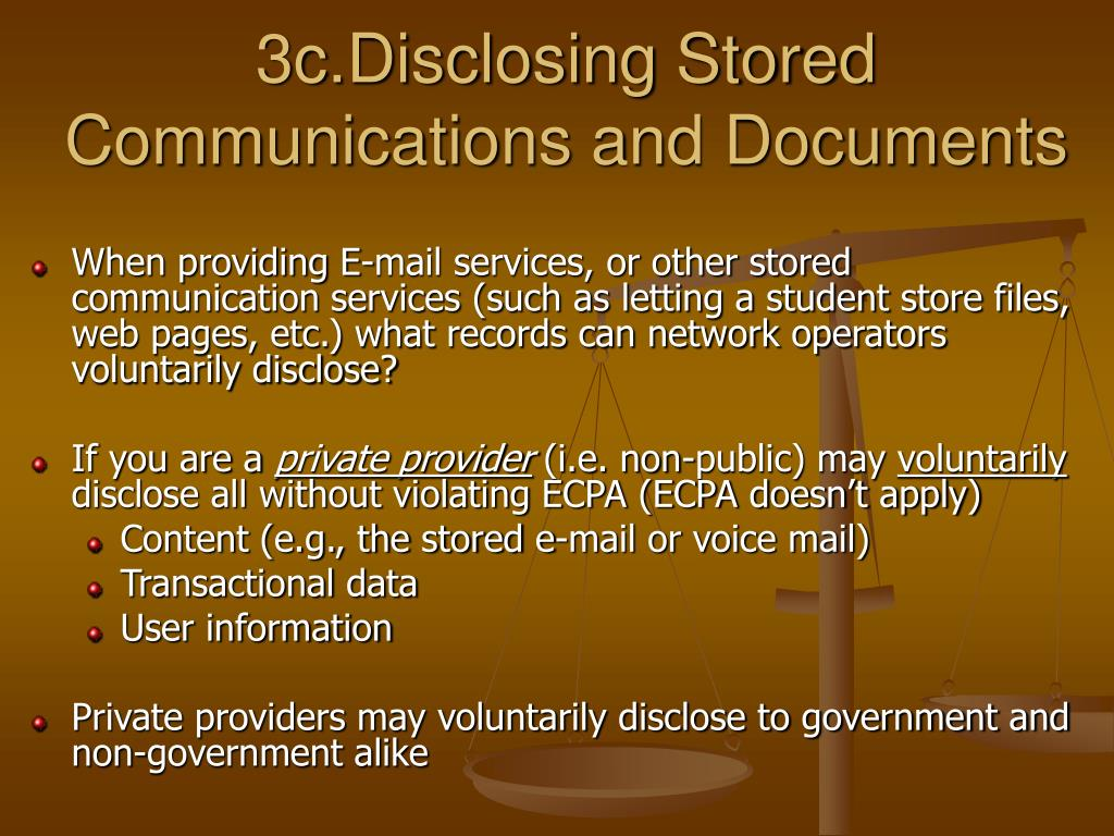 3c.Disclosing Stored Communications and Documents