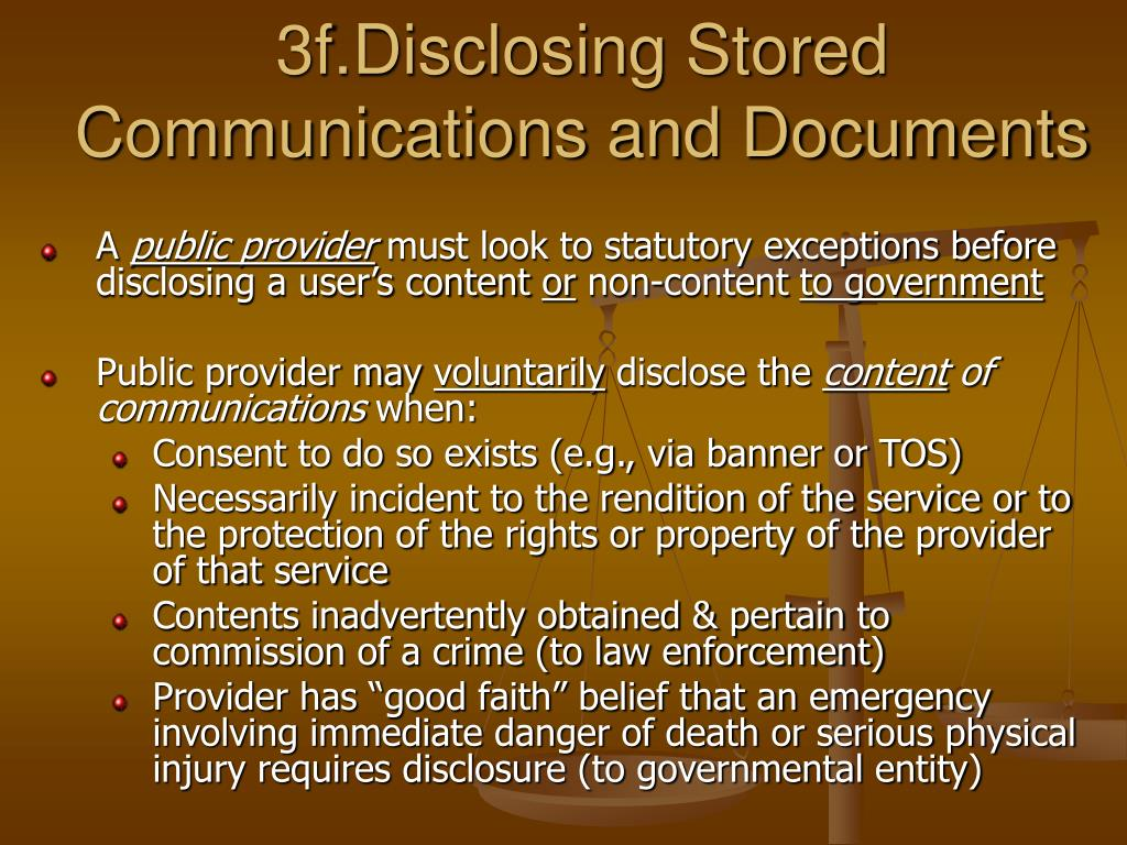 3f.Disclosing Stored Communications and Documents