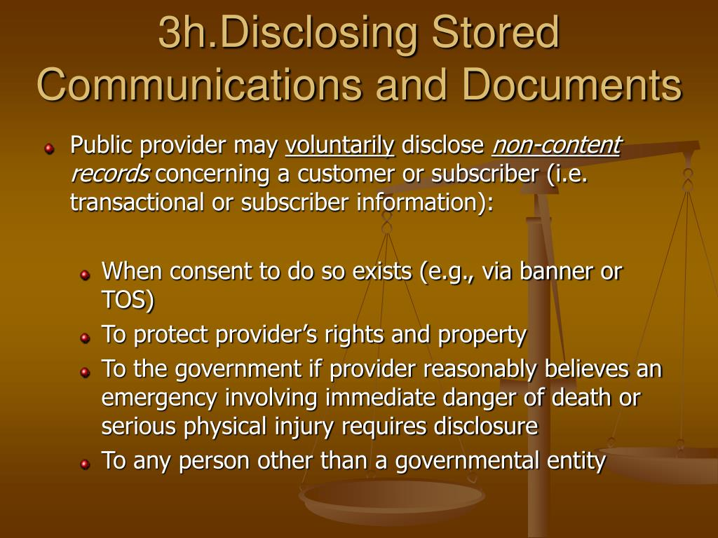 3h.Disclosing Stored Communications and Documents
