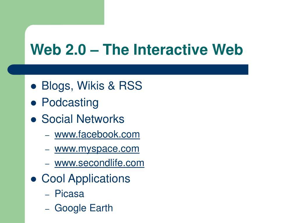 Web 2.0 – The Interactive Web
