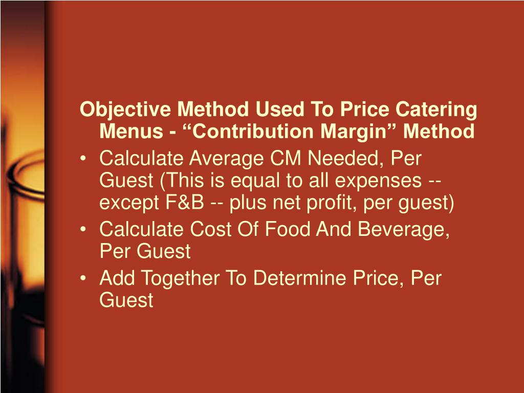 "Objective Method Used To Price Catering Menus - ""Contribution Margin"" Method"