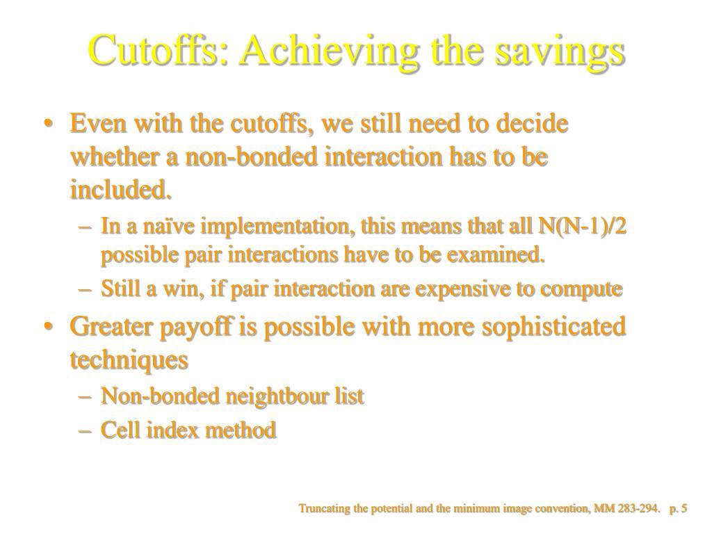 Cutoffs: Achieving the savings