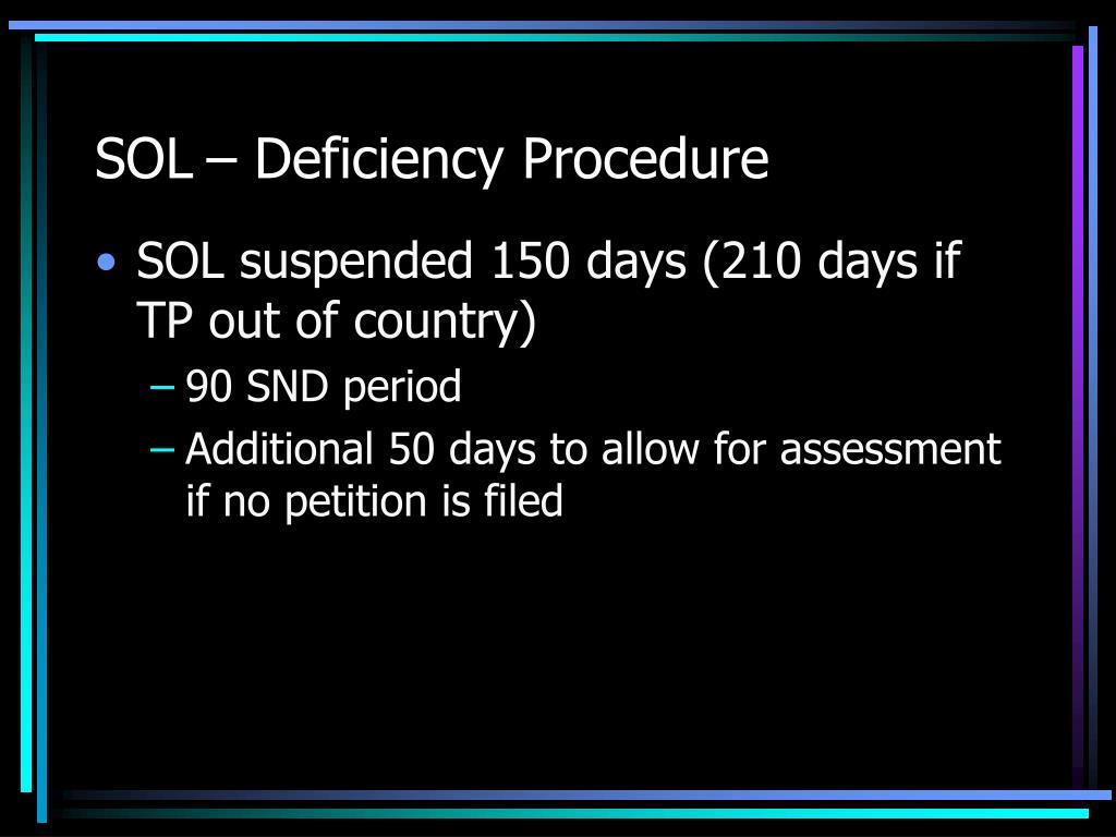 SOL– Deficiency Procedure