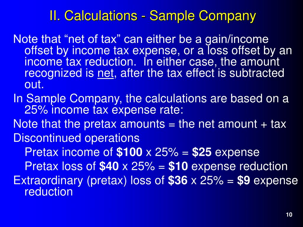 "Note that ""net of tax"" can either be a gain/income offset by income tax expense, or a loss offset by an income tax reduction.  In either case, the amount recognized is"