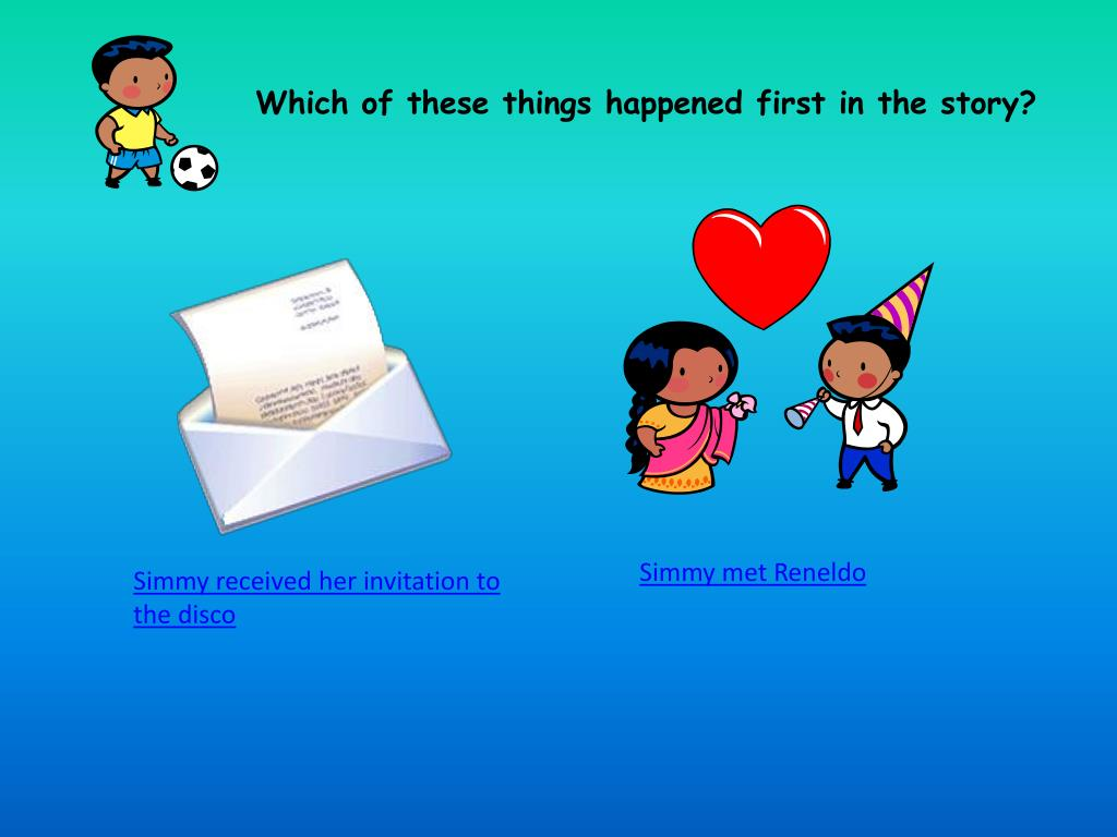 Which of these things happened first in the story?