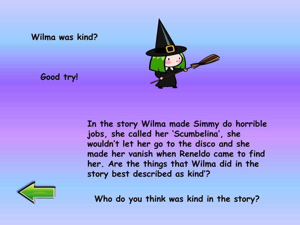 Wilma was kind?